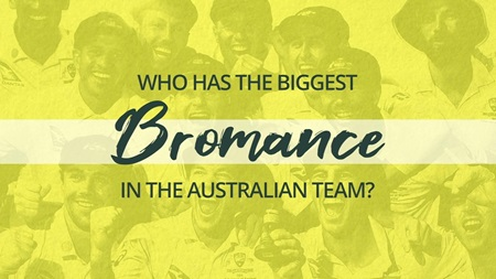 Who has the biggest bromance in the Aussie team?